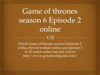 Game of thrones season 6 Episode 2 online