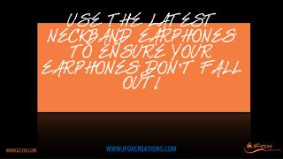 Use The Latest Neckband Earphones to Ensure Your Earphones Don't Fall Out