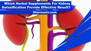 Which Herbal Supplements For Kidney Detoxification Provide Effective Result?