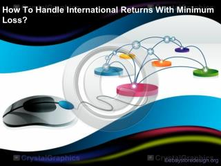 How to handle international returns with minimum loss