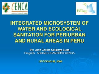 INTEGRATED MICROSYSTEM OF WATER AND ECOLOGICAL SANITATION FOR PERIURBAN AND RURAL AREAS IN PERU