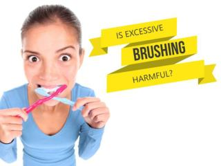 Is Excessive Brushing Harmful?