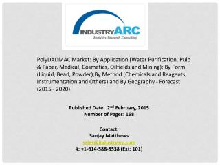 PolyDADMAC Market: Large application in Paper & Pulp and Medical Industry around the globe.