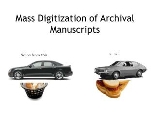 Mass Digitization of Archival Manuscripts