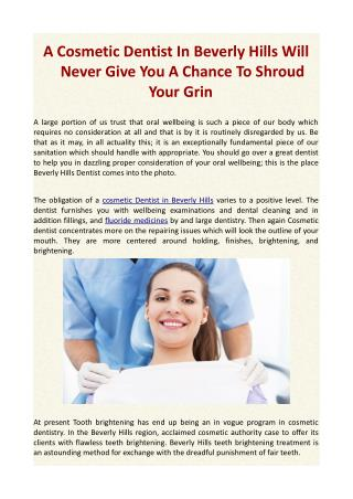 A Cosmetic Dentist In Beverly Hills Will Never Give You A Chance To Shroud Your Grin