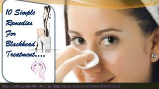 10 Simple Remedies For Blackhead Treatment
