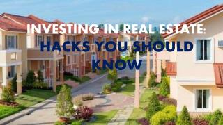 Investing in Real Estate Hacks You Should Know