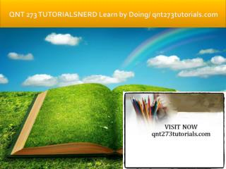 QNT 273 TUTORIALS Learn by Doing/qnt273tutorials.com