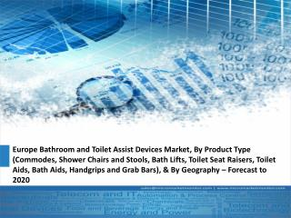 Europe Bathroom and Toilet Assist Devices Market, By Product Type & By Geography – Forecast to 2020