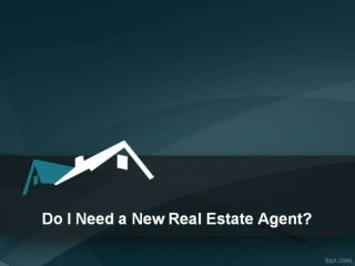 Do i Need a New Real Estate Agent