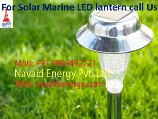 For Solar Marine LED lantern call 9999492721