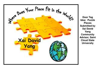Door Tag Idea:  Puzzle Pieces Submitted by Xai David Yang Community Advisor, Saint Cloud State University