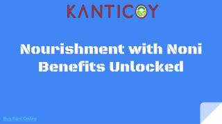 Nourishment with Noni Benefits Unlocked
