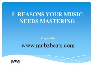 5 REASONS YOUR MUSIC NEEDS MASTERING