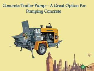 Concrete Trailer Pump – A Great Option For Pumping Concrete