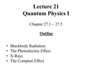 Lecture 21 Quantum Physics I