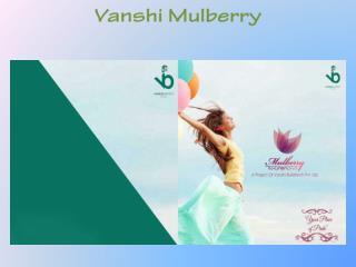 Vanshi Mulberry