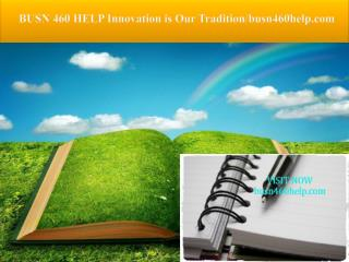 BUSN 460 HELP Innovation is Our Tradition/busn460help.com