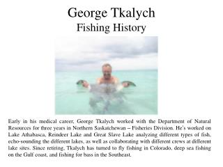 George Tkalych Fishing History