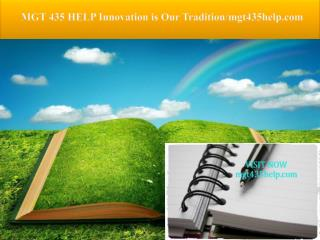 MGT 435 HELP Innovation is Our Tradition/mgt435help.com