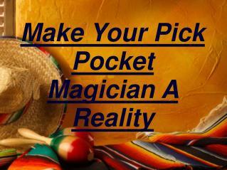 Famous Pick Pocket Magician!!