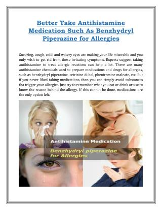 Better Take Antihistamine Medication Such As Benzhydryl Piperazine for Allergies