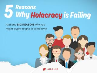 Is it Time to Say Goodbye to Holacracy (and Zappos)? 5 Reasons Why Holacracy is Failing