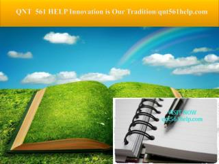 QNT 561 HELP Innovation is Our Tradition/qnt561help.com
