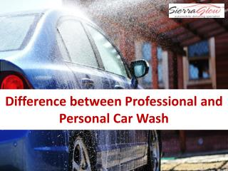 Difference between Professional and Personal Car Wash