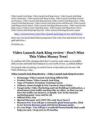 Video Launch Jack King review-secrets of Video Launch Jack King and $16800 bonus