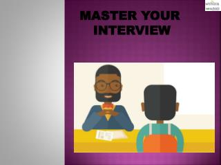 MASTER YOUR INTERVIEW