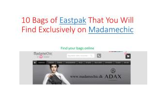 10 Bags of Eastpak That You Will Find Exclusively on Madamechic