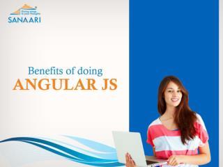 Benefits of doing angular js