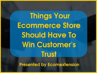 Things Your Ecommerce Store Should Have To Win Customer's Trust