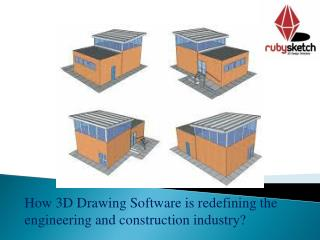 How 3D Drawing Software is redefining the engineering and construction industry?