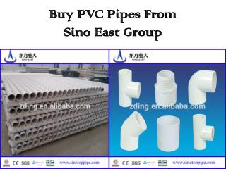 Buy PVC Pipes From Sino East Group
