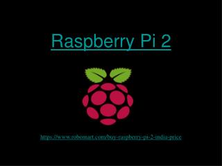 Raspberry Pi 2 Latest PPT