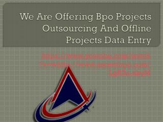 We Are Offering Data Entry Process And Non Voice Project