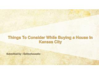 Things To Consider While Buying a House In Kansas City