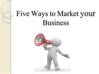 Five Ways to Market your Business