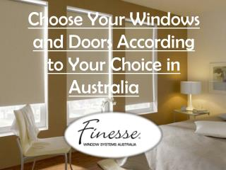 Install Windows and Doors According to Your Choice in Australia