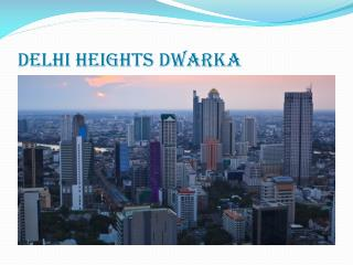 Delhi Heights Dwarka