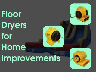 Floor Dryers for Home Improvements - Zoom Blowers