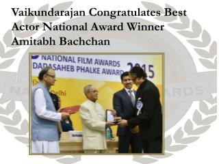 Vaikundarajan Congratulates Best Actor National Award Winner Amitabh Bachchan