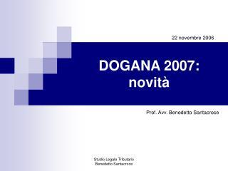 DOGANA 2007: novit