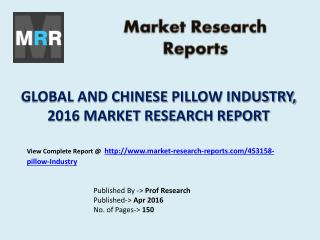 Pillow Market Manufacturing Technology in Global and Chinese Industry Analysed in 2016 Report