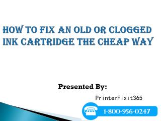 How To Fix an old or Clogged Ink Cartridge the Cheap Way
