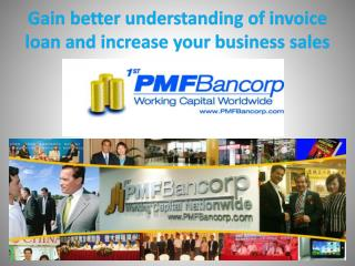 Gain better understanding of invoice loan and increase your business sales