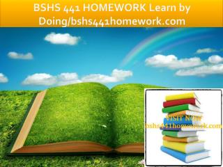BSHS 441 HOMEWORK Learn by Doing/bshs441homework.com