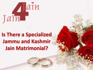 Is There A Specialized Jammu and Kashmir Jain Matrimonial?